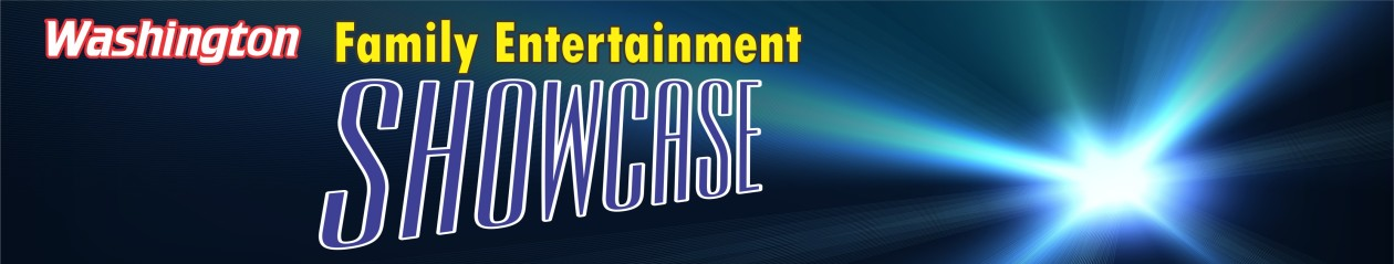 Washington Family Entertainment Showcase